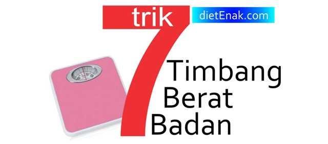 7-trik-timbang-diet-enak-com-085747537901
